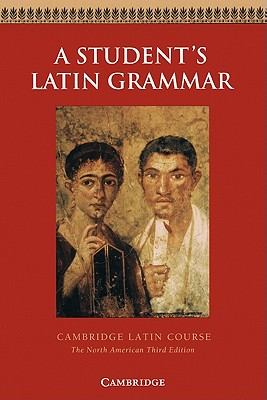 A Student's Latin Grammar/North American By Griffin, Robin M./ Phinney, Ed
