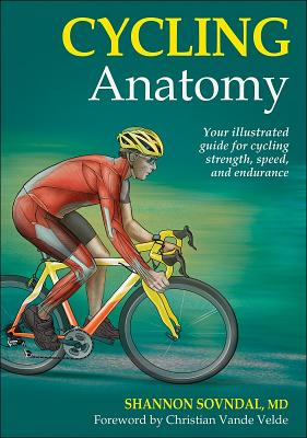 Cycling Anatomy By Sovndal, Shannon, M.D.